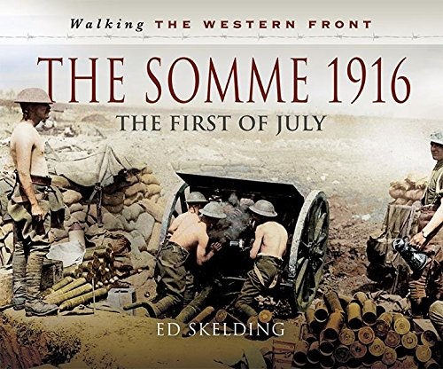 The Somme 1916: The First of July [Skelding]