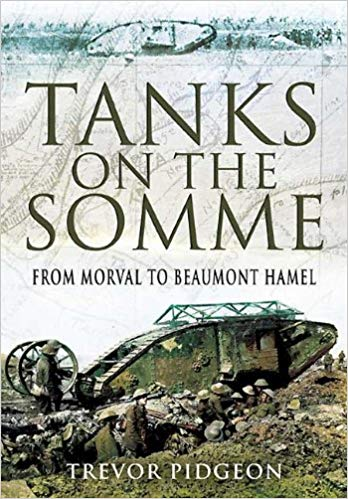 Tanks on the Somme: From Morval to Beaumont Hamel [Pidgeon]