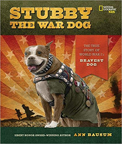 Stubby the War Dog: The True Story of World War I's Bravest Dog [Bausum] (PB)