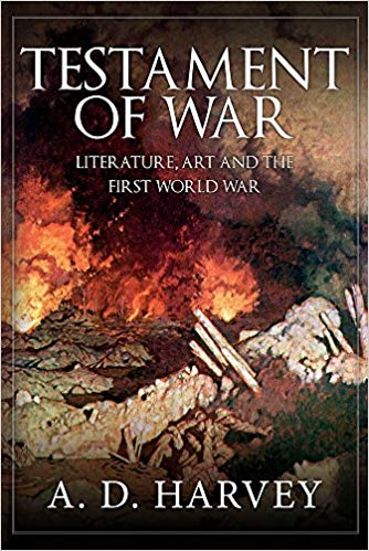 Testament of War: Literature, Art and the First Wold War [Harvey]