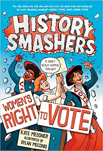 History Smashers: Women's Right to Vote (PB) [Messner]