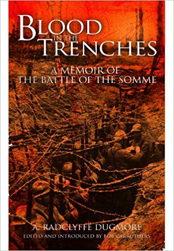Blood in the Trenches: A Memoir of the Battle of the Somme [Dugmore]