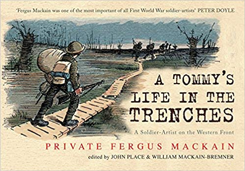 A Tommy's Life in the Trenches: A Soldier-Artist on the Western Front [Mackain]