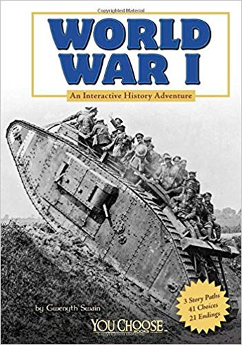 World War I: An Interactive History Adventure [Swain]