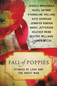 Fall of Poppies: Stories of Love and the Great War [Strockmole]