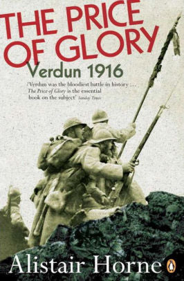 The Price of Glory: Verdun 1916 [Horne]