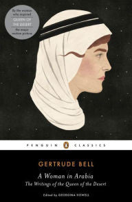 A Woman in Arabia: The Writings of the Queen of the Desert [Bell]