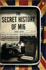 The Secret History of MI6 [Jeffrey]