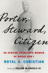 Porter, Steward, Citizen: An African American's Memoir of World War I [Christian]