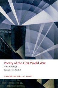 Poetry of the First World War: An Anthology [Kendall]