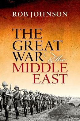 The Great War and the Middle East [Johnson]