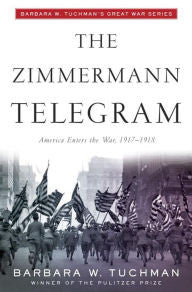 The Zimmermann Telegram [Tuchman]