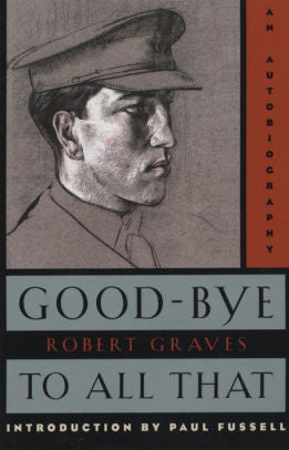 Good-Bye to All That: An Autobiography [Graves]