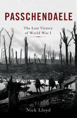 Passchendaele: The Lost Victory of World War I [Lloyd]