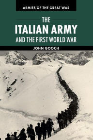 The Italian Army and the First World War [Gooch]