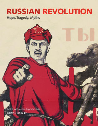 Russian Revolution: Hope, Tragedy, Death [Rogatchevskaia]