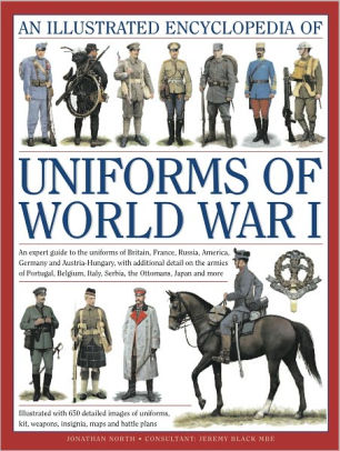 The Illustrated Encyclopedia of Uniforms of World War I [North]
