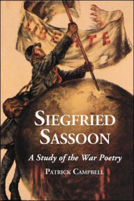 Siegfried Sassoon: A Study of the War Poetry [Campbell]