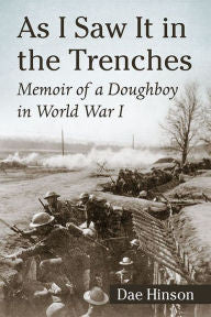 As I Saw It in the Trenches: Memoir of a Doughboy in World War I [Hinson]