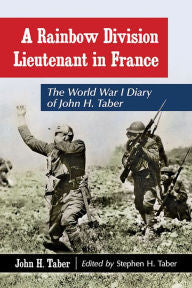 A Rainbow Division Lieutenant in France: The World War I Diary of John H. Taber [Taber]