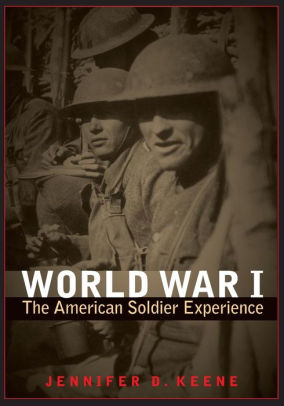 World War I: The American Soldier Experience [Keene]
