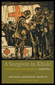 A Surgeon in Khaki: Through France and Flanders in World War I [Martin]