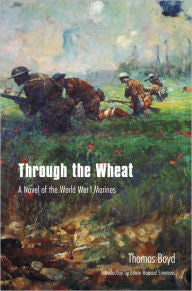 Through the Wheat: A Novel of the World War I Marines [Boyd]