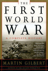 The First World War: A Complete History (Gilbert)