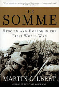 The Somme: Heroism and Horror in the First World War [Gilbert]