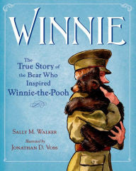 Winnie: The True Story of the Bear Who Inspired Winnie-the-Pooh [Walker]