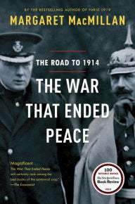 The War That Ended Peace: The Road to 1914 [MacMillan]