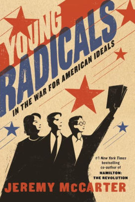 Young Radicals: In the War for American Ideals [McCarter]