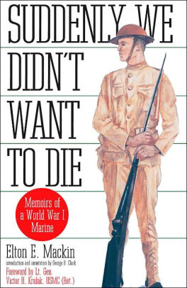 Suddenly We Didn't Want to Die: Memoirs of a World War I Marine [Mackin]