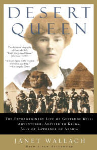 Desert Queen: The Extraordinary Life of Gertrude Bell [Wallach]