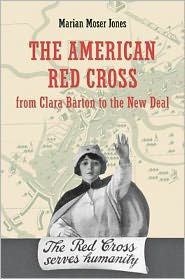 The American Red Cross from Clara Barton to the New Deal [Jones]