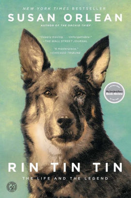 Rin Tin Tin: The Life and the Legend [Orlean]