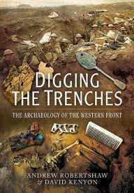 Digging the Trenches: The Archaeology of the Western Front  (PB) [Robertshaw]