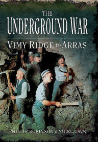 The Underground War: Vimy Ridge to Arras [Gibson]