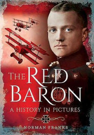 The Red Baron: A History in Pictures [Franks]