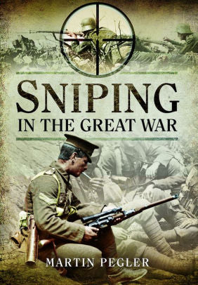 Sniping in the Great War [Pegler]
