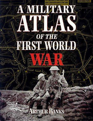 A Military Atlas of the First World War [Banks]