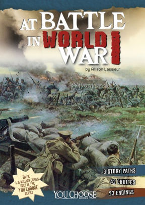 At Battle in World War I: An Interactive Battlefield Adventure [Lassieur]