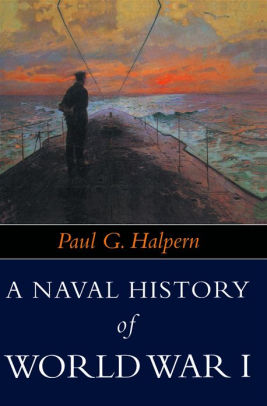 Naval History of World War I [Halpern]