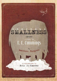 Enormous Smallness: A Story of E. E. Cummings [Cummings]