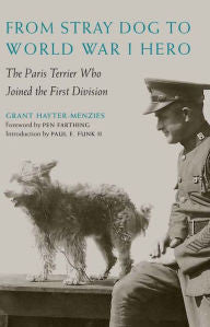 From Stray Dog to World War I Hero: The Paris Terrier Who Joined the First Division [Menzies]
