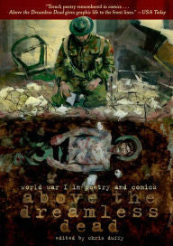 Above the Dreamless Dead: World War I in Poetry and Comics [Duffy]
