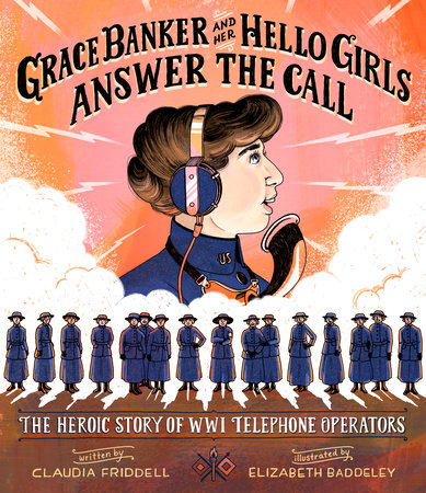 Grace Banker and Her Hello Girls Answer the Call [Friddell]