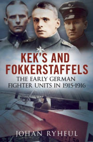 KEK's and Fokkerstaffels: The Early German Fighter Units in 1915-1916 [Ryheul]