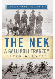 The Nek: A Gallipoli Tragedy [Burness]