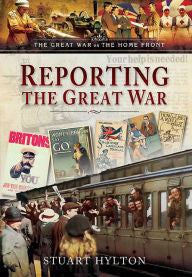 Reporting the Great War [Hylton]